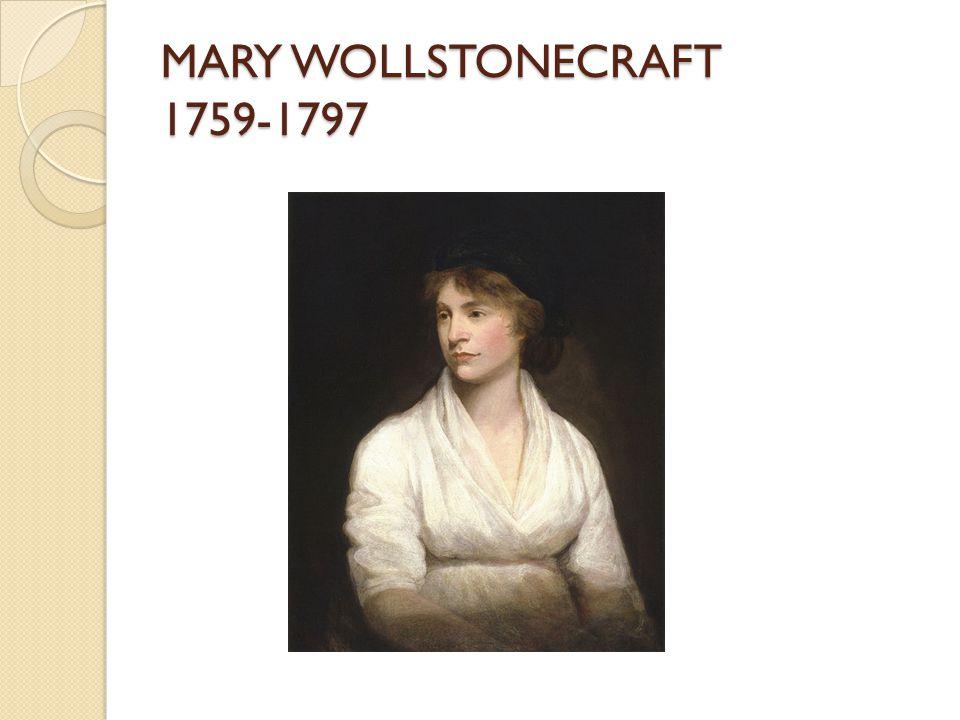 MARY WOLLSTONECRAFT 1759-1797