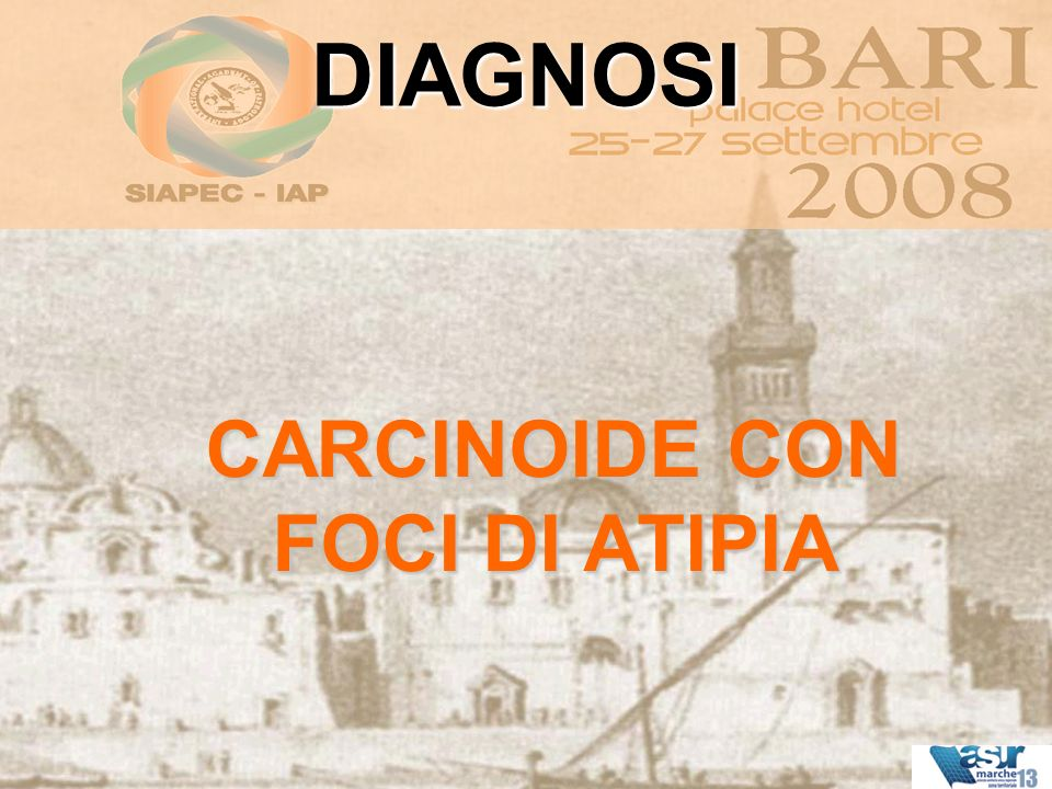 CARCINOIDE CON FOCI DI ATIPIA