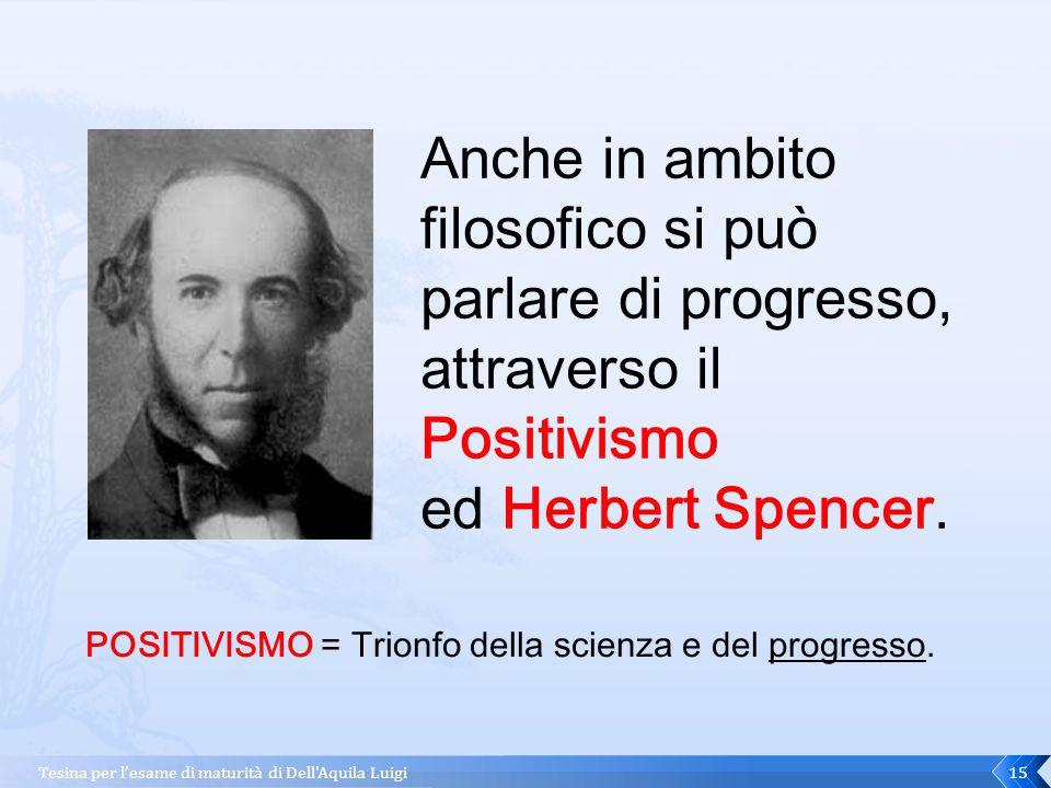Anche in ambito filosofico si può parlare di progresso, attraverso il Positivismo