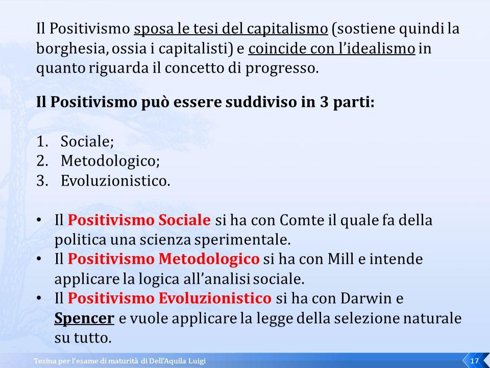 Il Positivismo può essere suddiviso in 3 parti: Sociale; Metodologico;