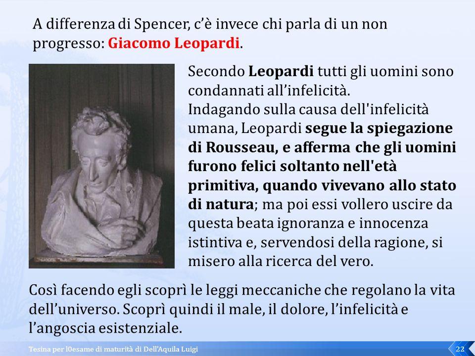 A differenza di Spencer, c'è invece chi parla di un non progresso: Giacomo Leopardi.