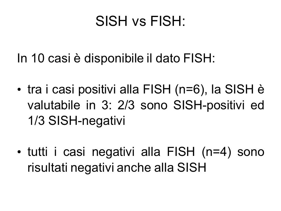 SISH vs FISH: In 10 casi è disponibile il dato FISH:
