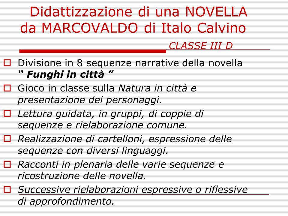 Didattizzazione di una NOVELLA da MARCOVALDO di Italo Calvino CLASSE III D