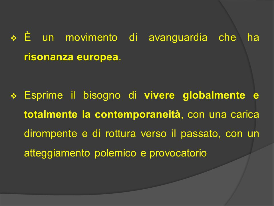 È un movimento di avanguardia che ha risonanza europea.