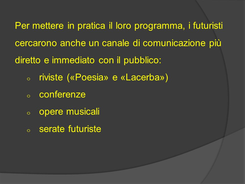 riviste («Poesia» e «Lacerba») conferenze opere musicali