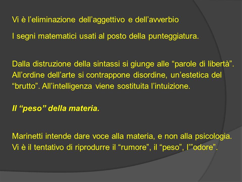 Vi è l'eliminazione dell'aggettivo e dell'avverbio I segni matematici usati al posto della punteggiatura.
