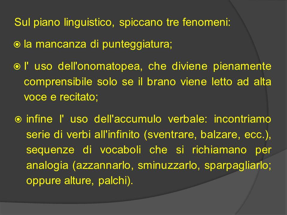 Sul piano linguistico, spiccano tre fenomeni: