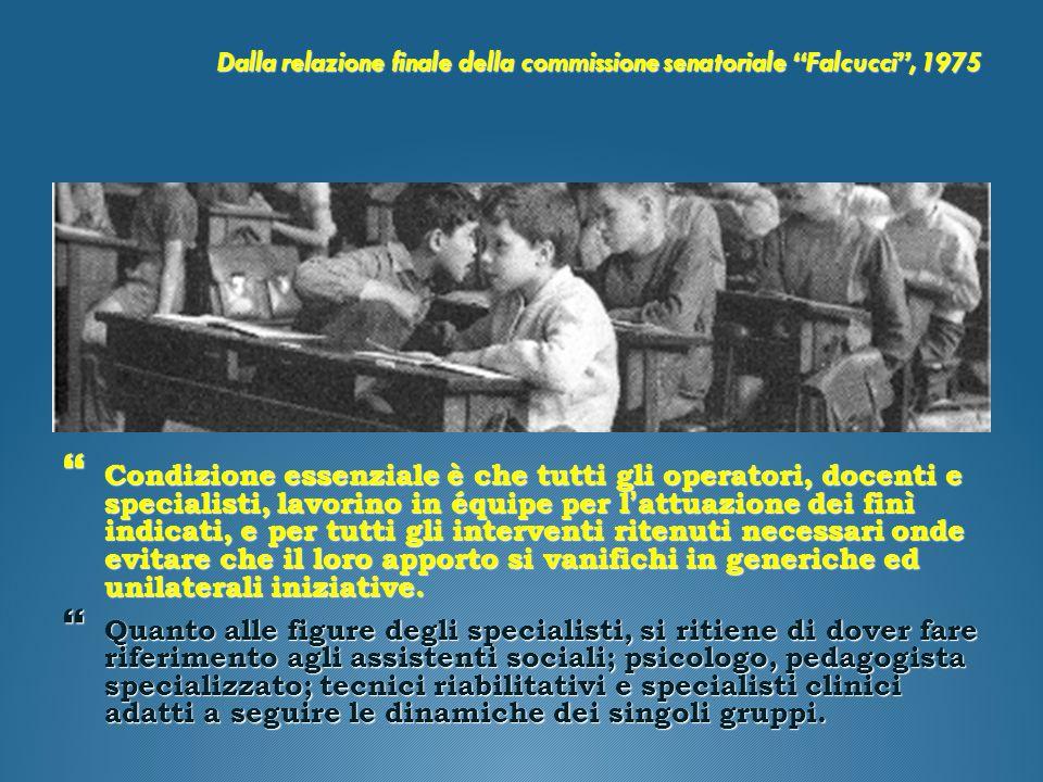 Dalla relazione finale della commissione senatoriale Falcucci , 1975