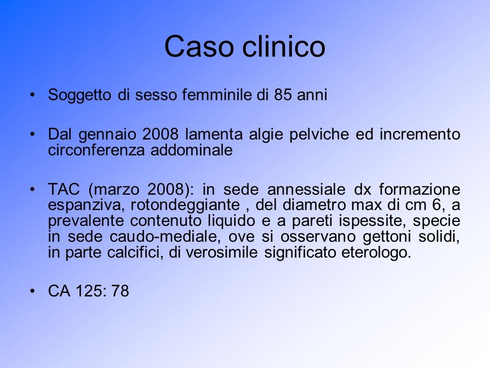 Caso clinico Soggetto di sesso femminile di 85 anni