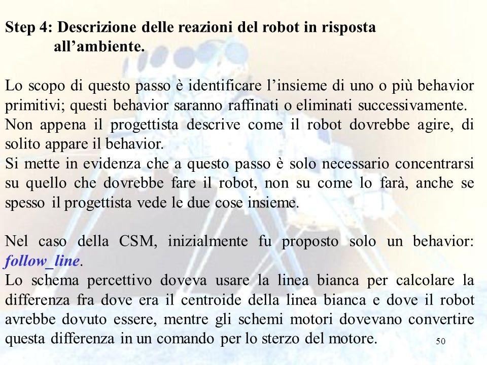 Step 4: Descrizione delle reazioni del robot in risposta all'ambiente.