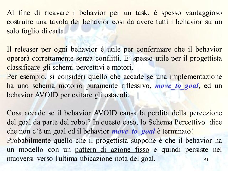 Al fine di ricavare i behavior per un task, è spesso vantaggioso costruire una tavola dei behavior così da avere tutti i behavior su un solo foglio di carta.