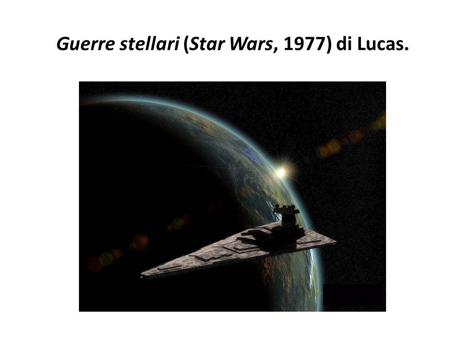 Guerre stellari (Star Wars, 1977) di Lucas.