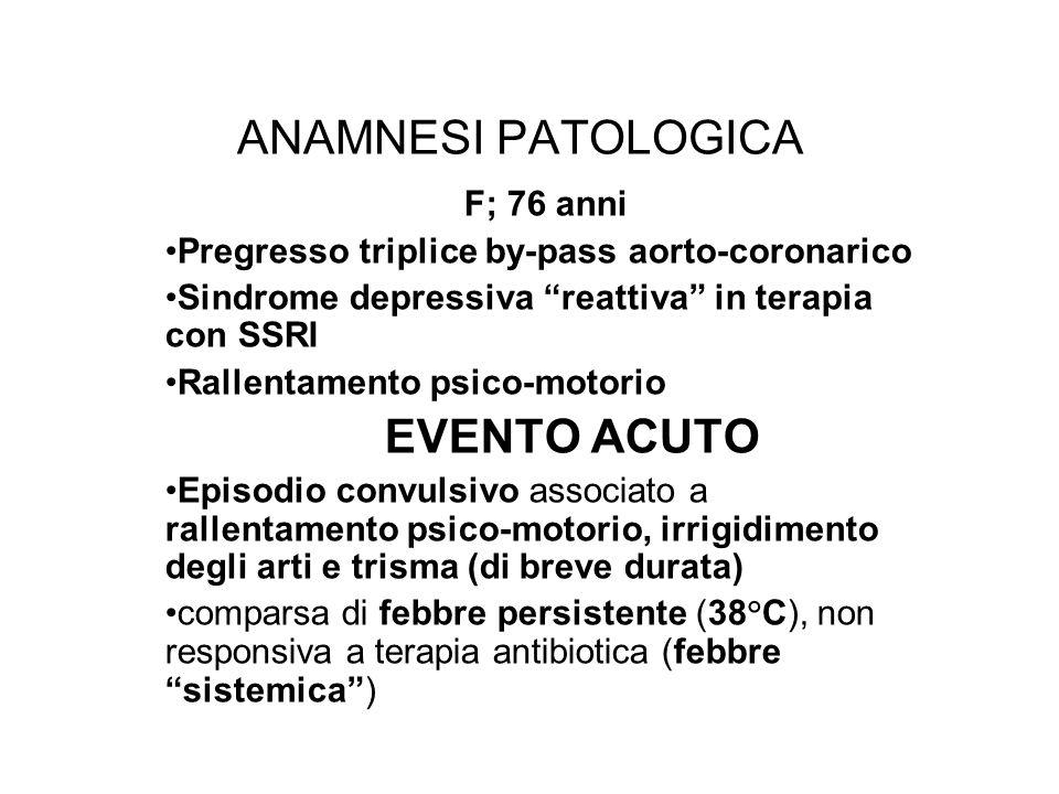 ANAMNESI PATOLOGICA EVENTO ACUTO F; 76 anni
