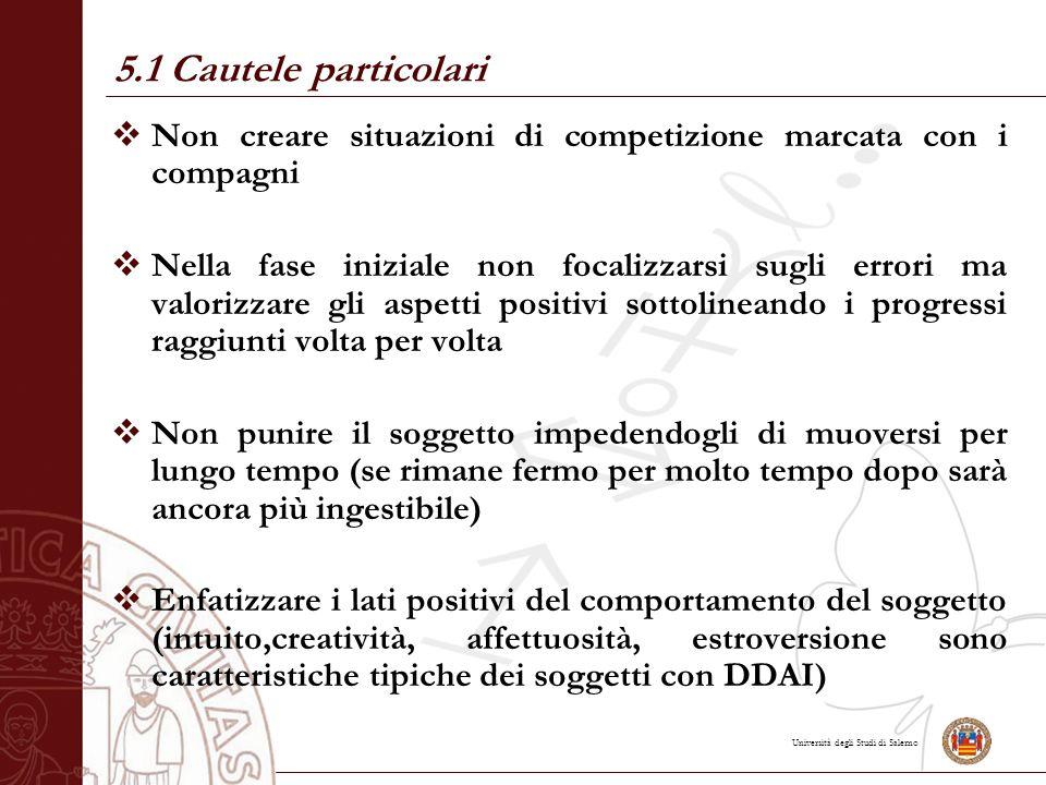 5.1 Cautele particolari Non creare situazioni di competizione marcata con i compagni.