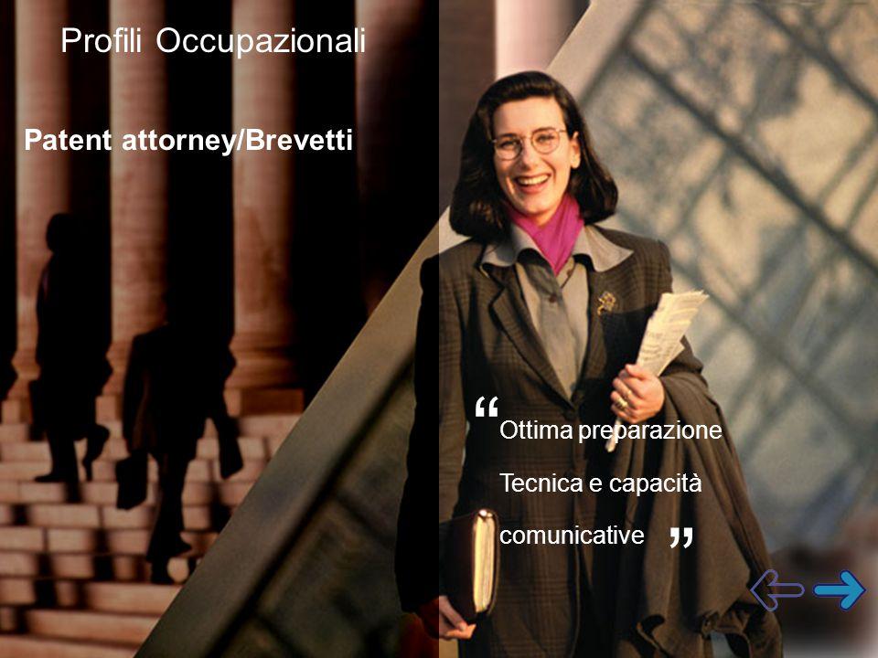 Profili Occupazionali Patent attorney/Brevetti Ottima preparazione