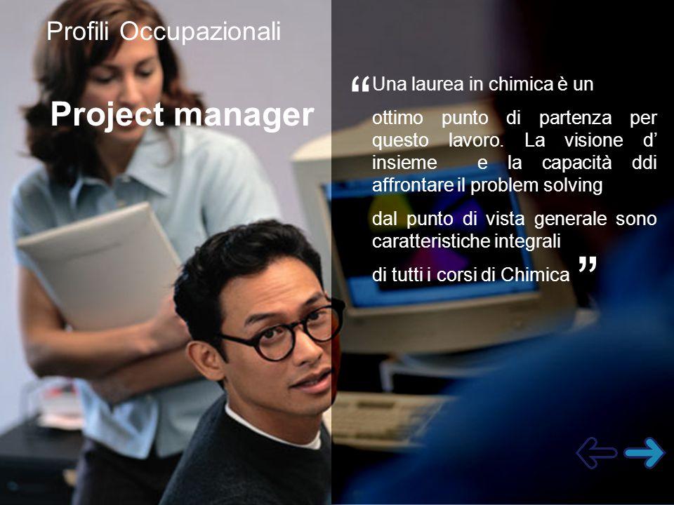 Project manager Profili Occupazionali Una laurea in chimica è un