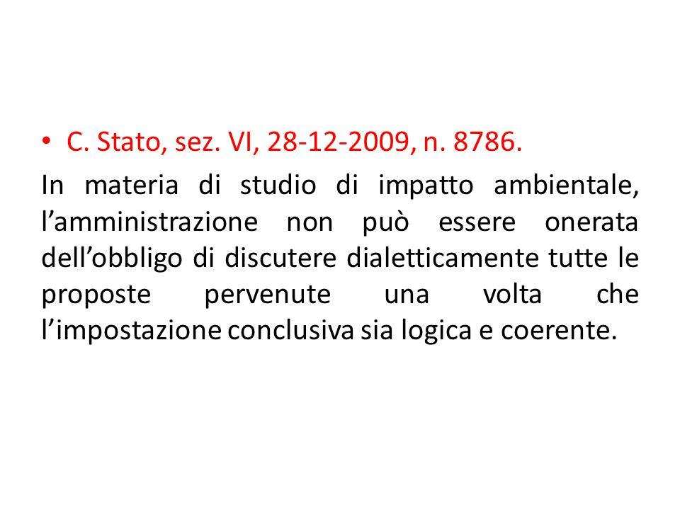 C. Stato, sez. VI, 28-12-2009, n. 8786.