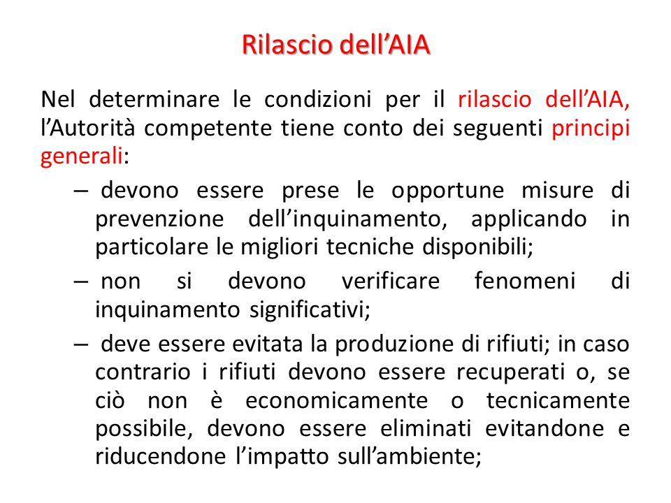 Rilascio dell'AIA Nel determinare le condizioni per il rilascio dell'AIA, l'Autorità competente tiene conto dei seguenti principi generali:
