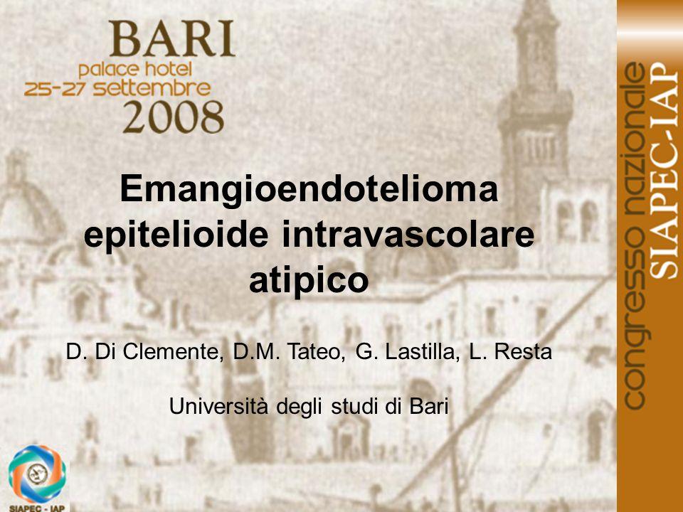 Emangioendotelioma epitelioide intravascolare atipico
