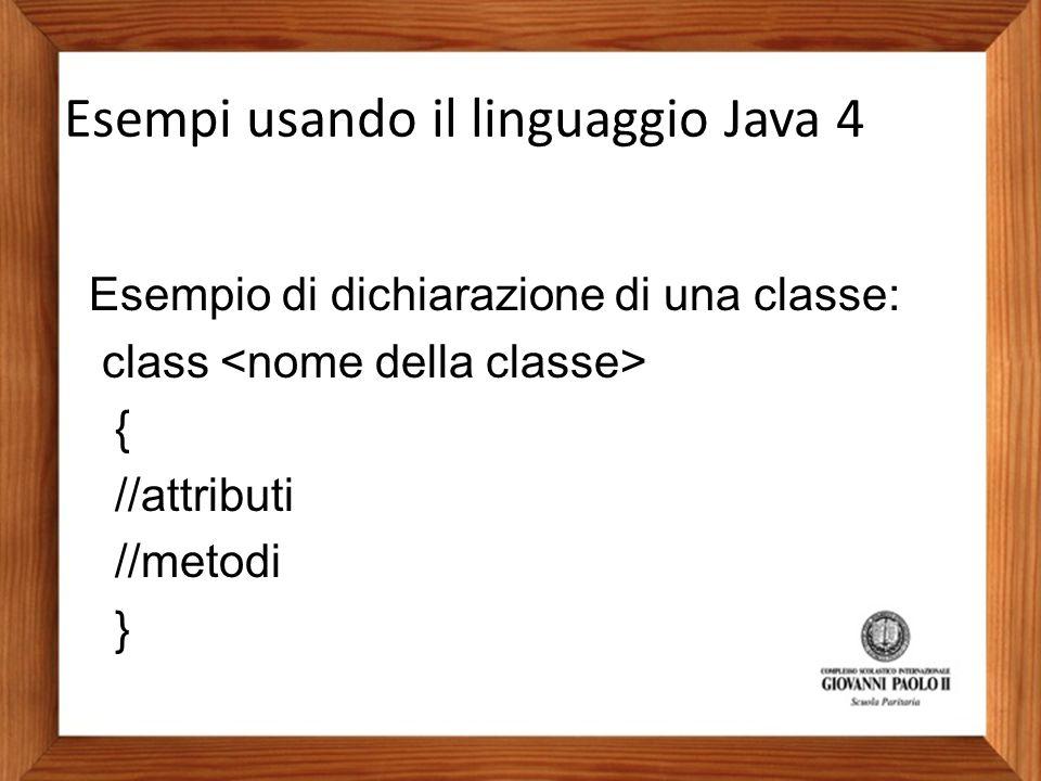 Esempi usando il linguaggio Java 4