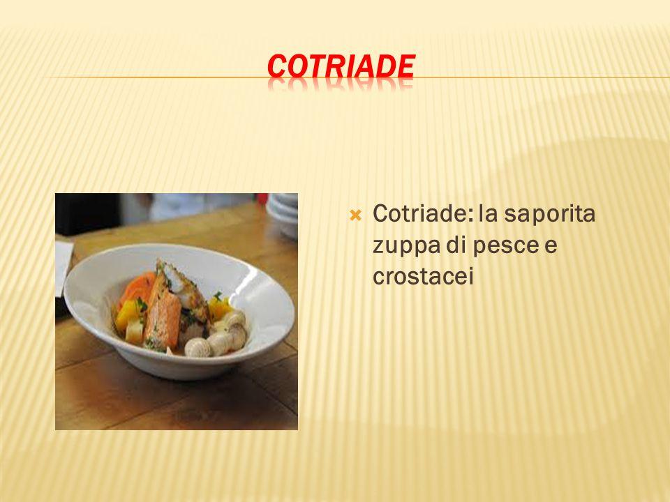 COTRIADE Cotriade: la saporita zuppa di pesce e crostacei
