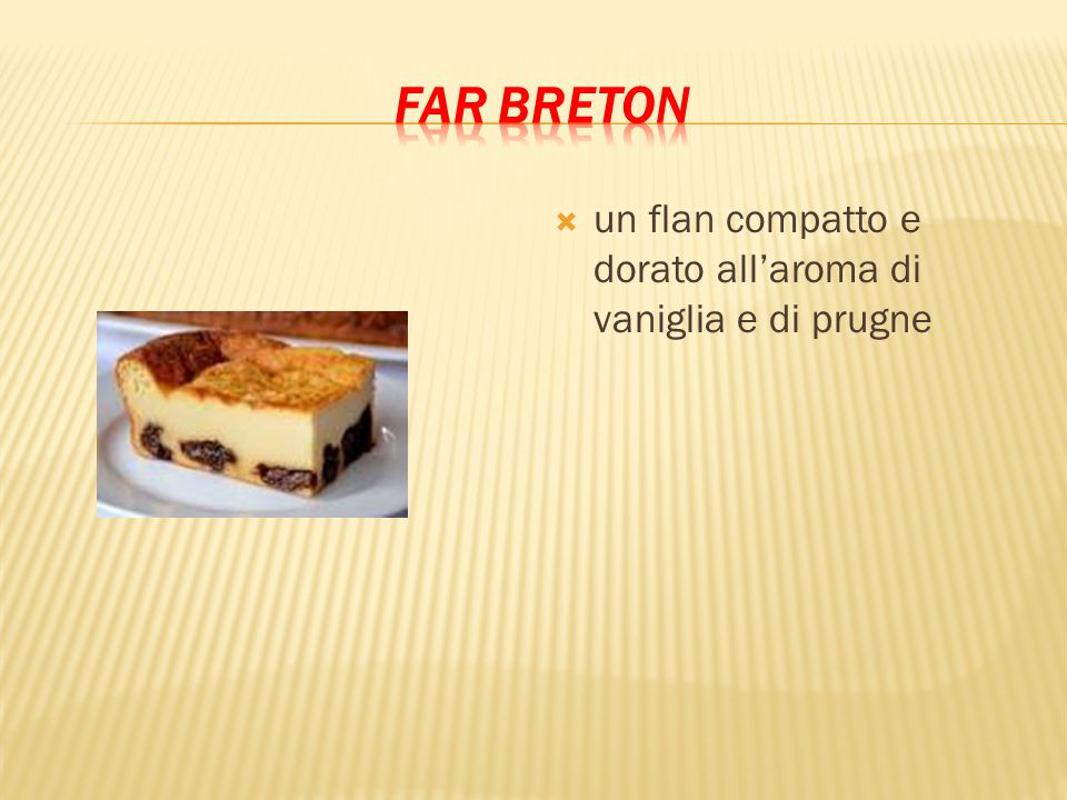 Far breton un flan compatto e dorato all'aroma di vaniglia e di prugne
