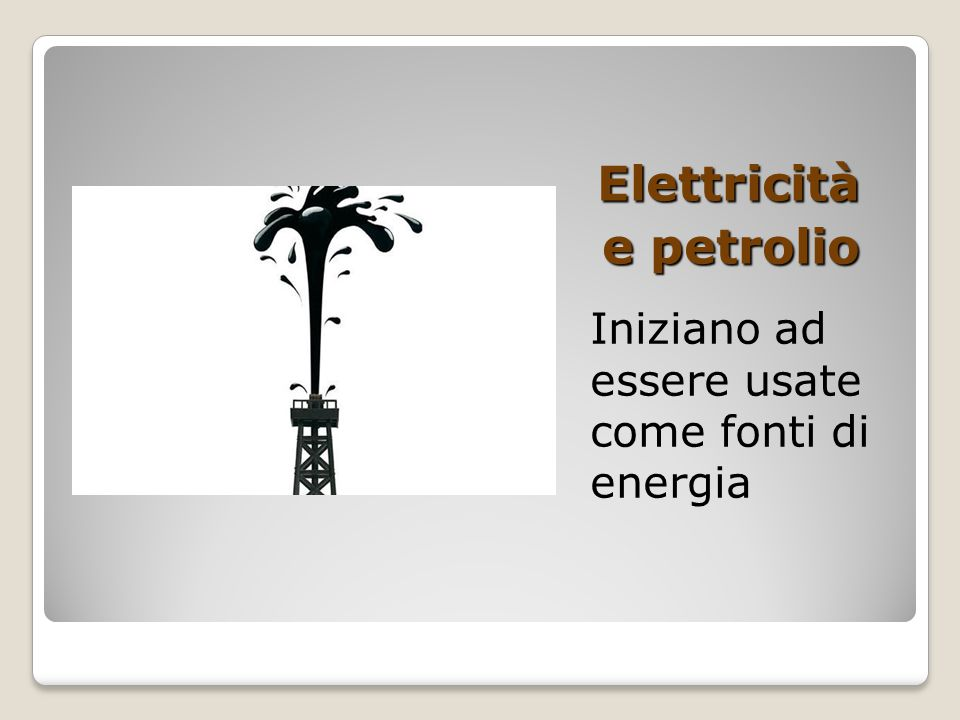 Elettricità e petrolio