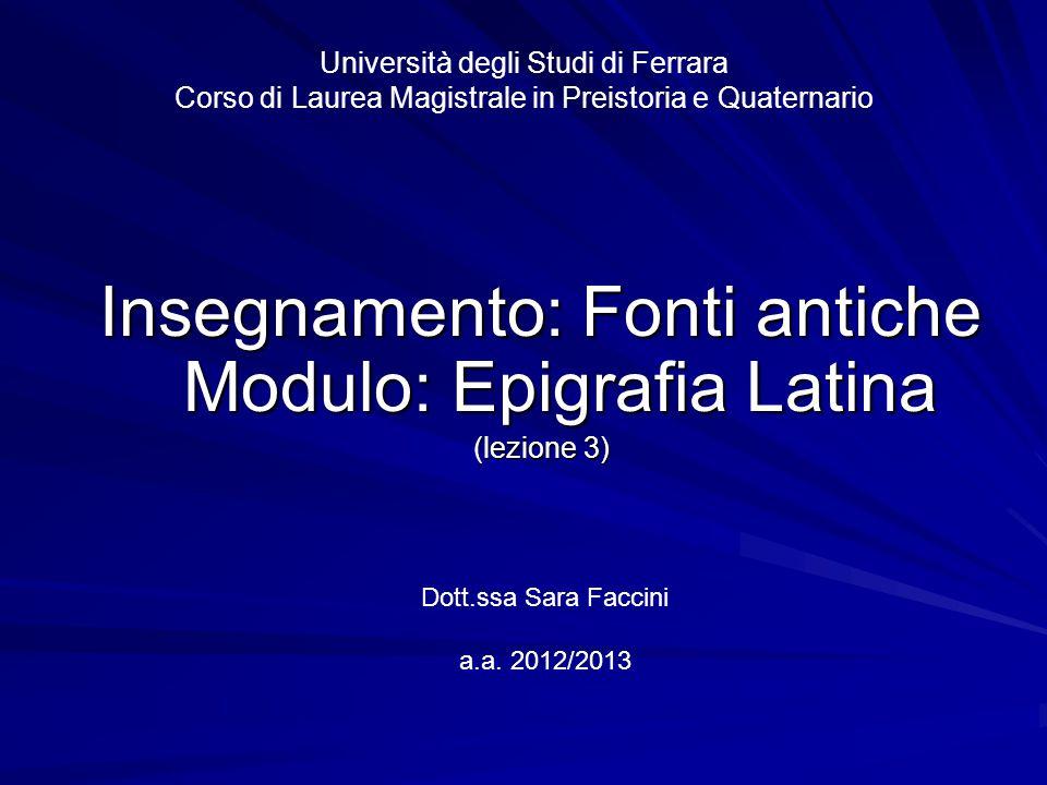 Insegnamento: Fonti antiche Modulo: Epigrafia Latina