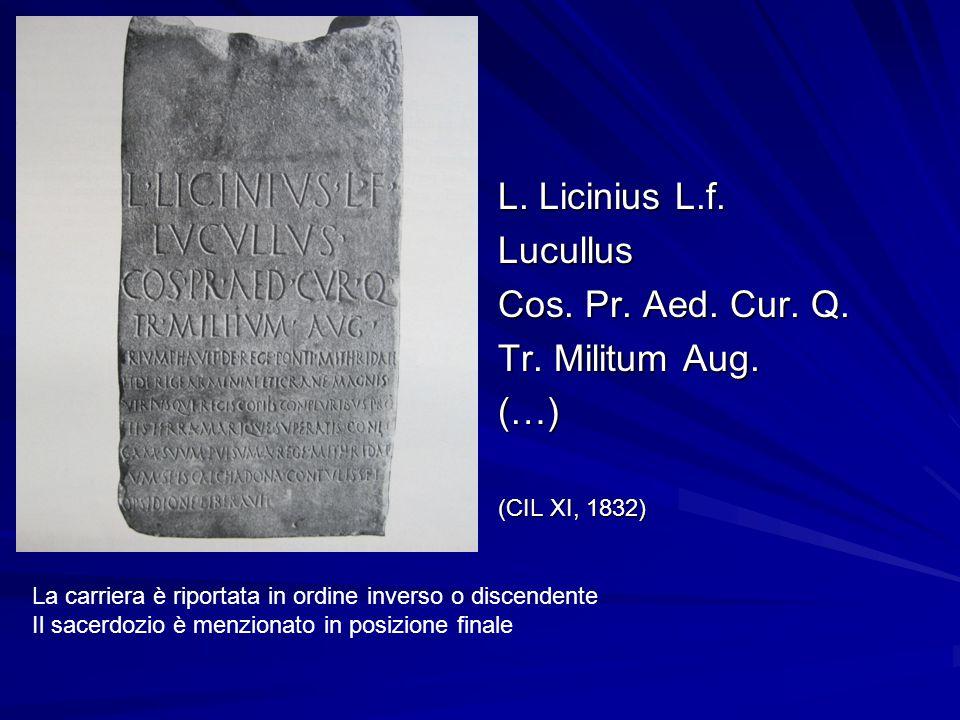 L. Licinius L.f. Lucullus Cos. Pr. Aed. Cur. Q. Tr. Militum Aug. (…)