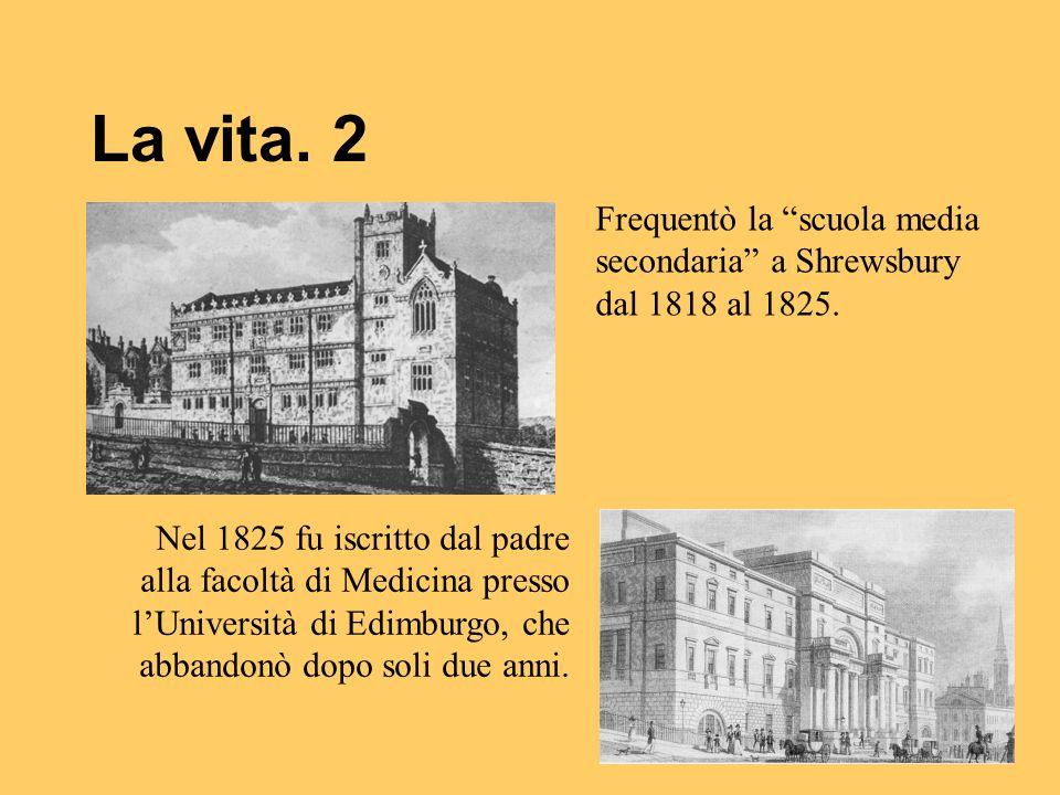 La vita. 2 Frequentò la scuola media secondaria a Shrewsbury dal 1818 al 1825.