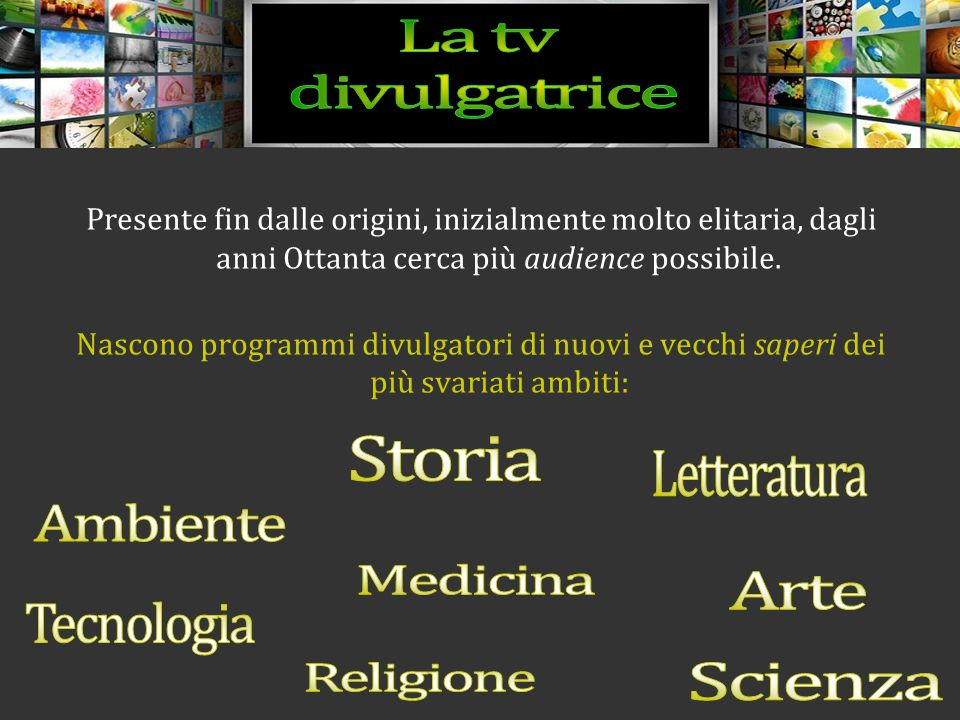 La tv divulgatrice Storia Letteratura Ambiente Medicina Arte