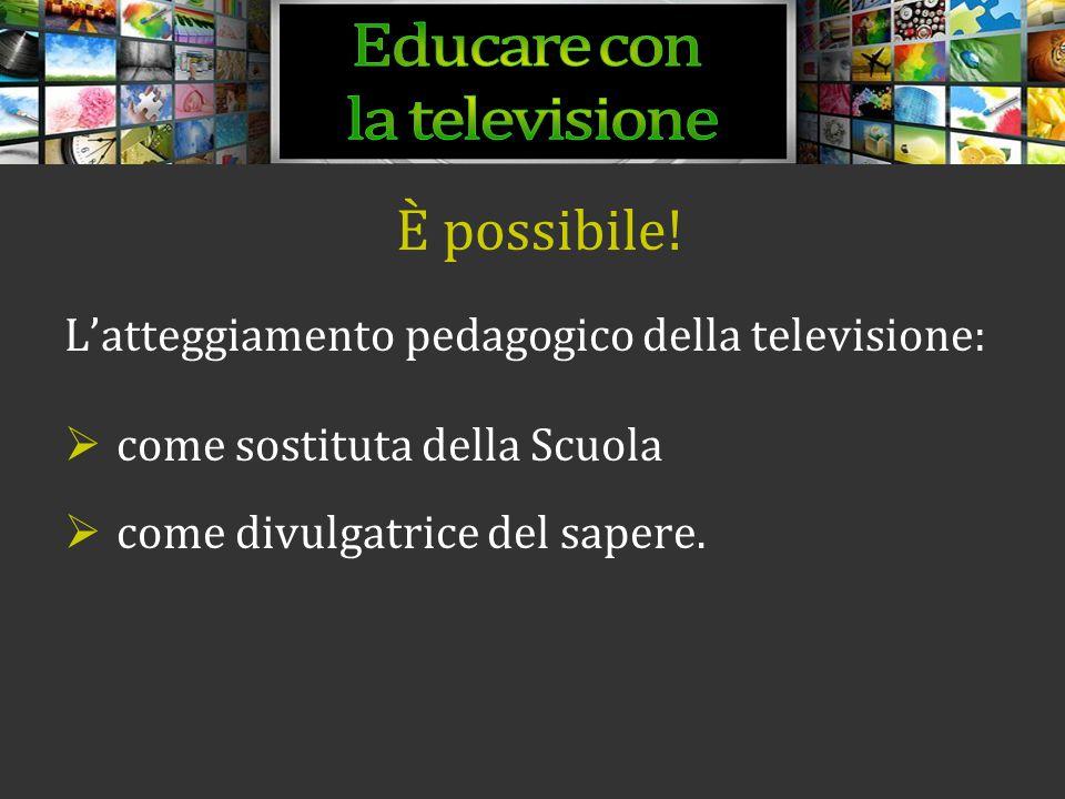 Educare con la televisione È possibile!