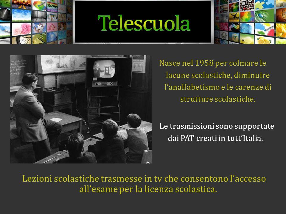 Telescuola Nasce nel 1958 per colmare le lacune scolastiche, diminuire l'analfabetismo e le carenze di strutture scolastiche.