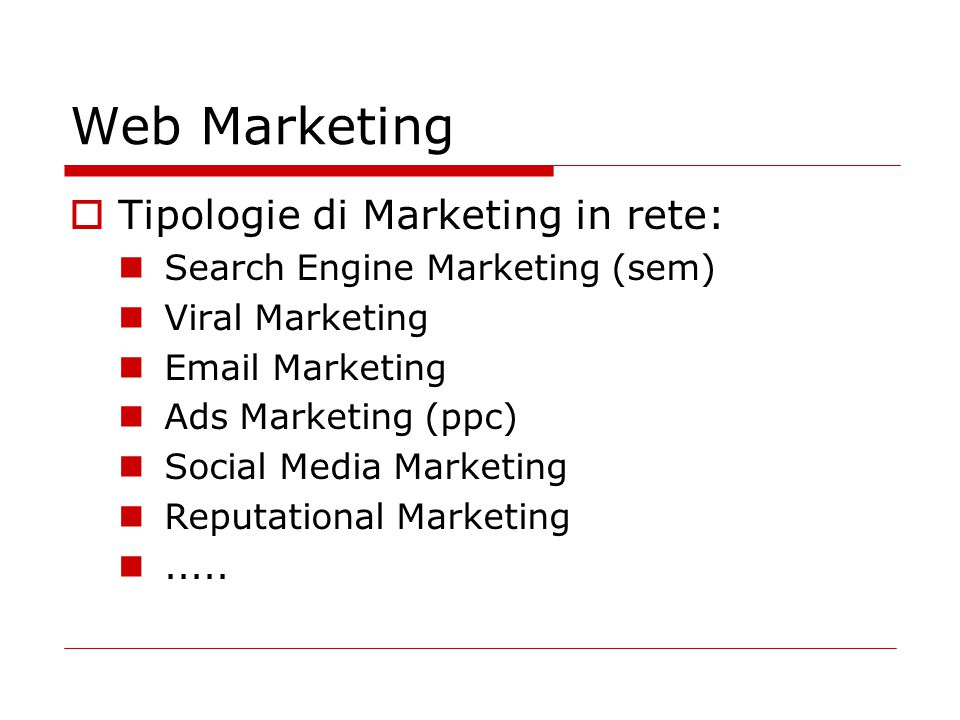 Web Marketing Tipologie di Marketing in rete: