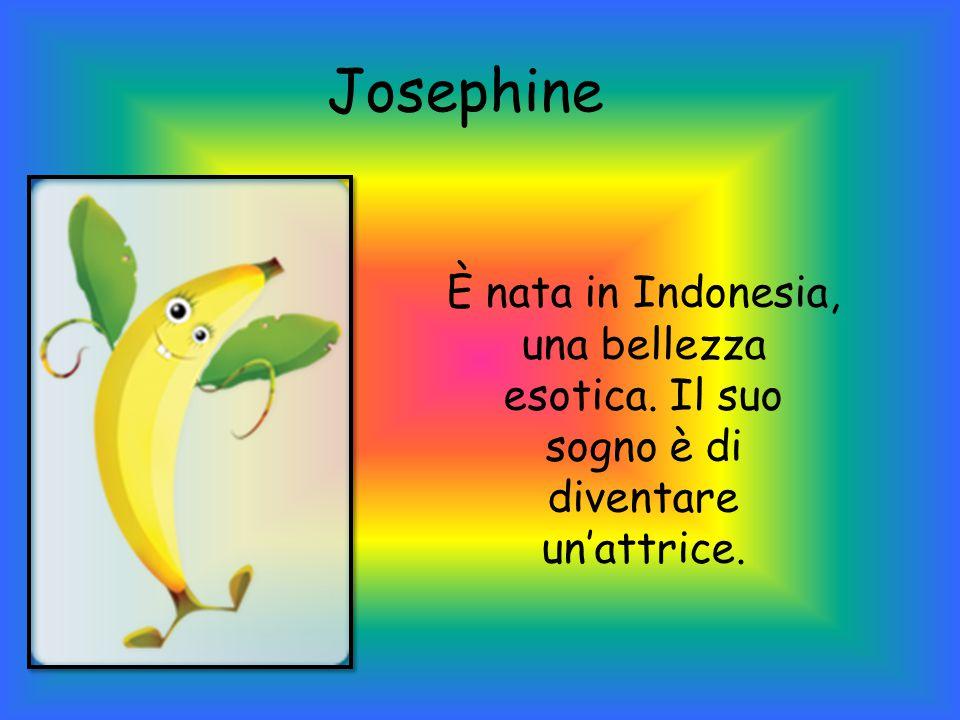 Josephine È nata in Indonesia, una bellezza esotica. Il suo sogno è di diventare un'attrice.