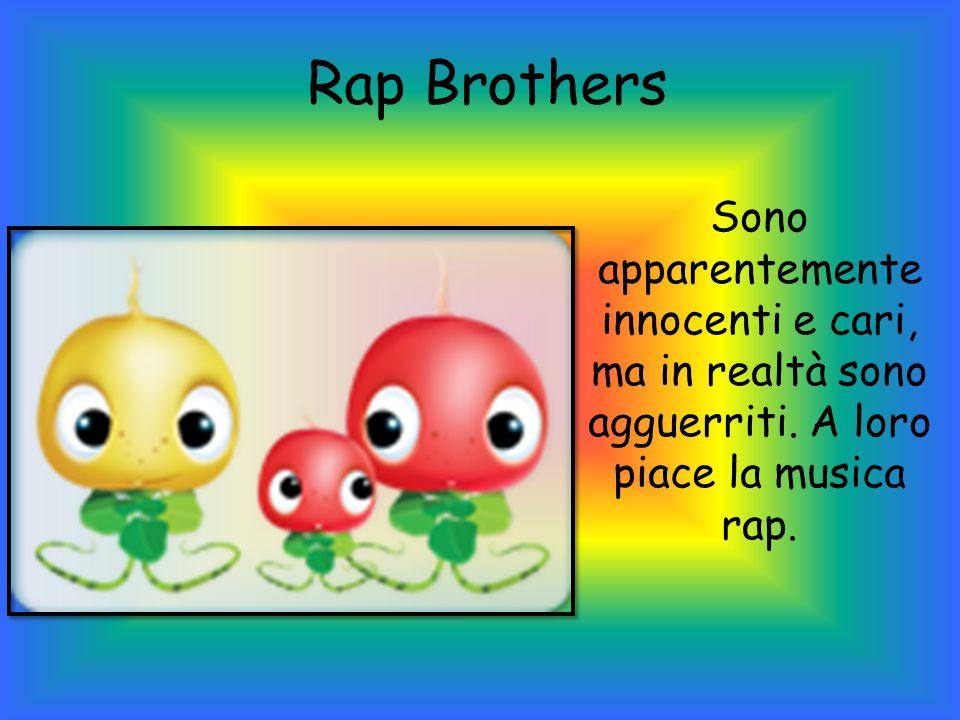 Rap Brothers Sono apparentemente innocenti e cari, ma in realtà sono agguerriti.