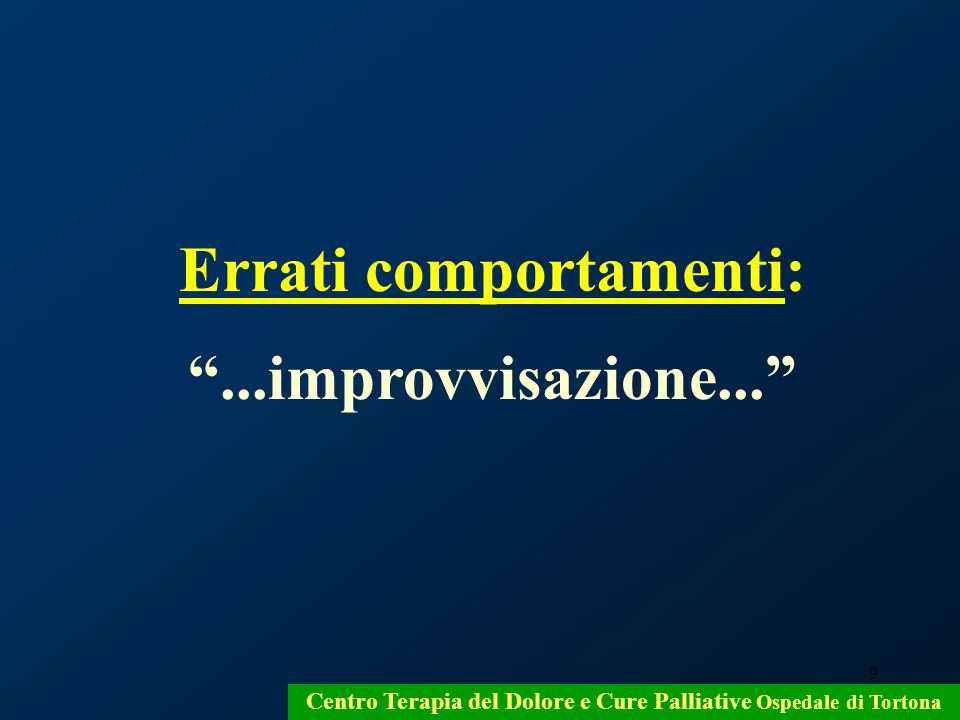 Errati comportamenti: ...improvvisazione...