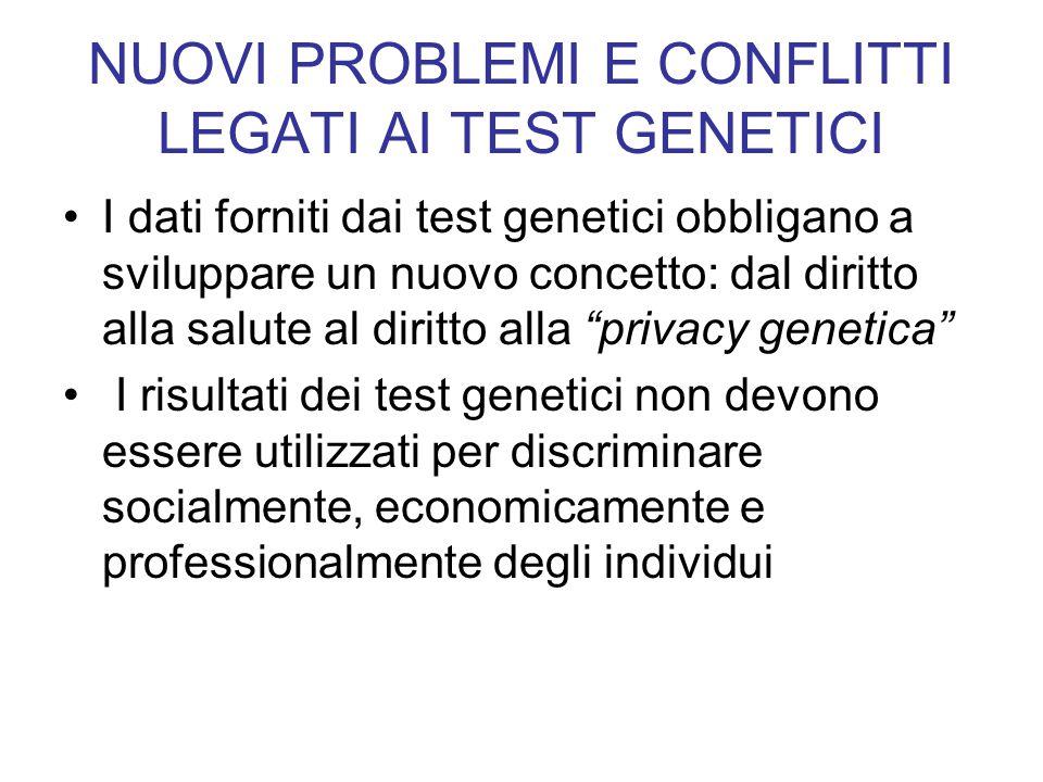 NUOVI PROBLEMI E CONFLITTI LEGATI AI TEST GENETICI