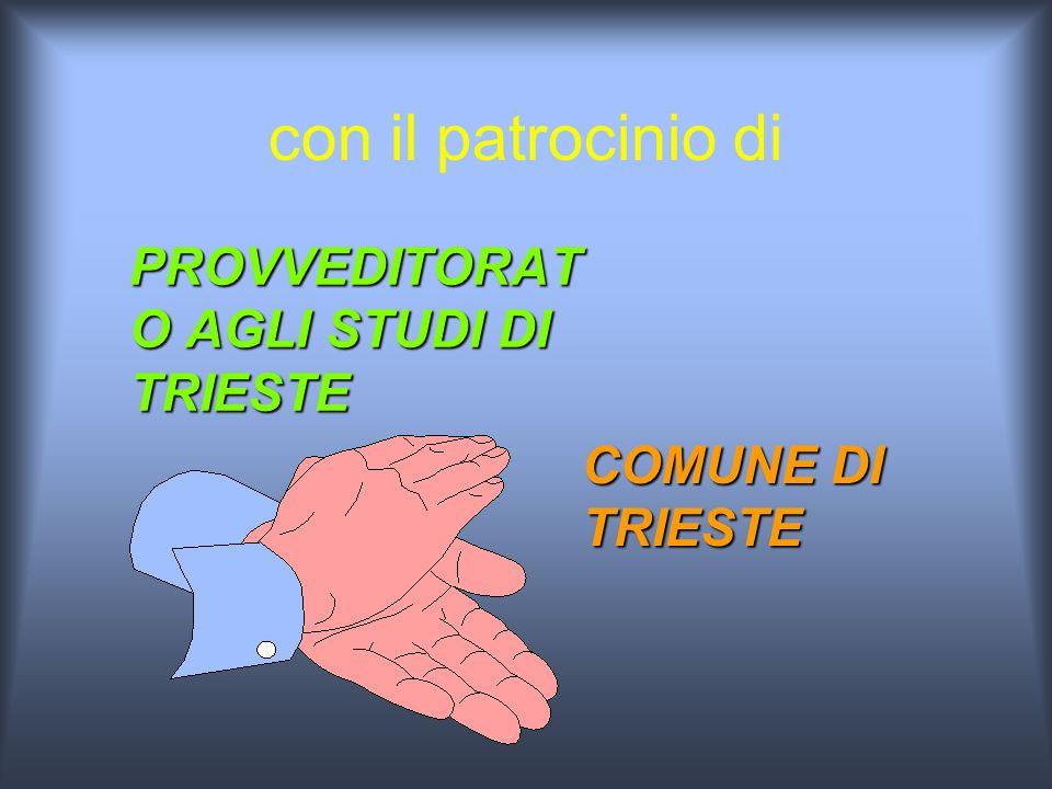 con il patrocinio di PROVVEDITORATO AGLI STUDI DI TRIESTE