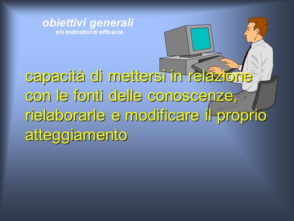 obiettivi generali e/o indicatori di efficacia