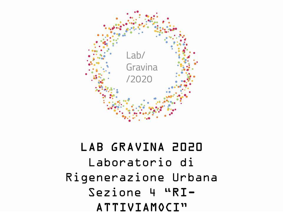 LAB GRAVINA 2020 Laboratorio di Rigenerazione Urbana Sezione 4 RI-ATTIVIAMOCI Asse Economico