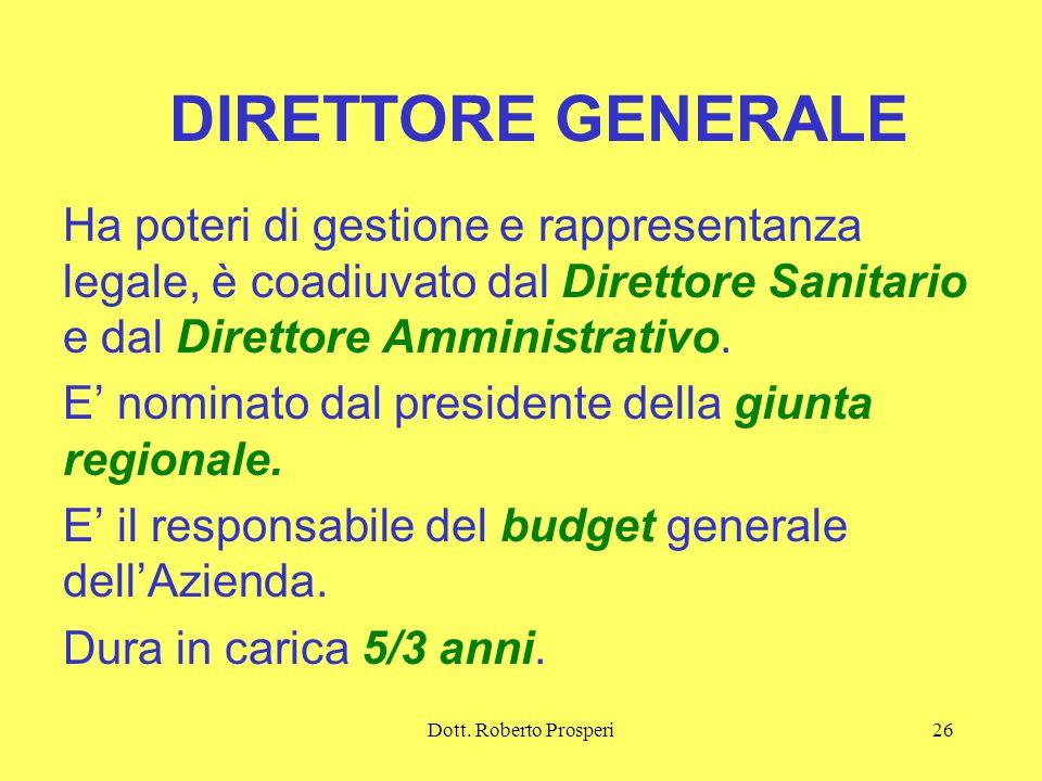 DIRETTORE GENERALE Ha poteri di gestione e rappresentanza legale, è coadiuvato dal Direttore Sanitario e dal Direttore Amministrativo.