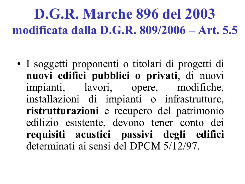 D.G.R. Marche 896 del 2003 modificata dalla D.G.R. 809/2006 – Art. 5.5