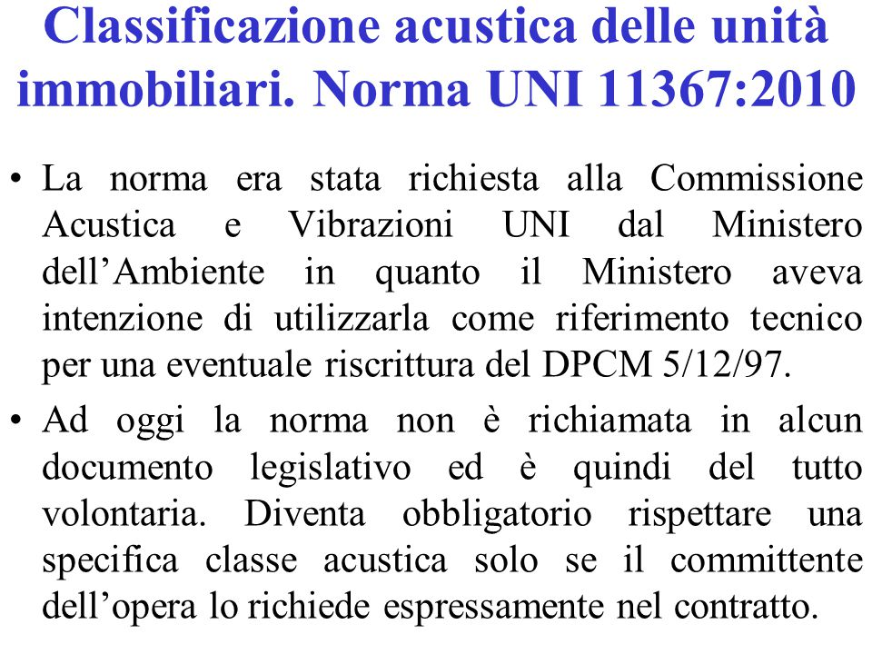 Classificazione acustica delle unità immobiliari. Norma UNI 11367:2010