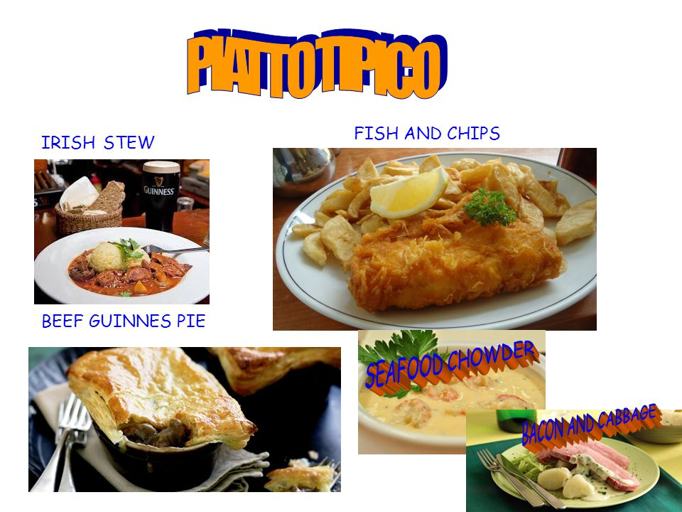 PIATTO TIPICO IRISH STEW FISH AND CHIPS BEEF GUINNES PIE