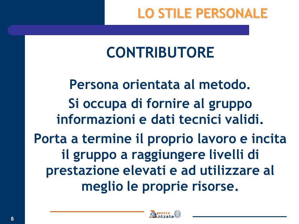 CONTRIBUTORE LO STILE PERSONALE Persona orientata al metodo.
