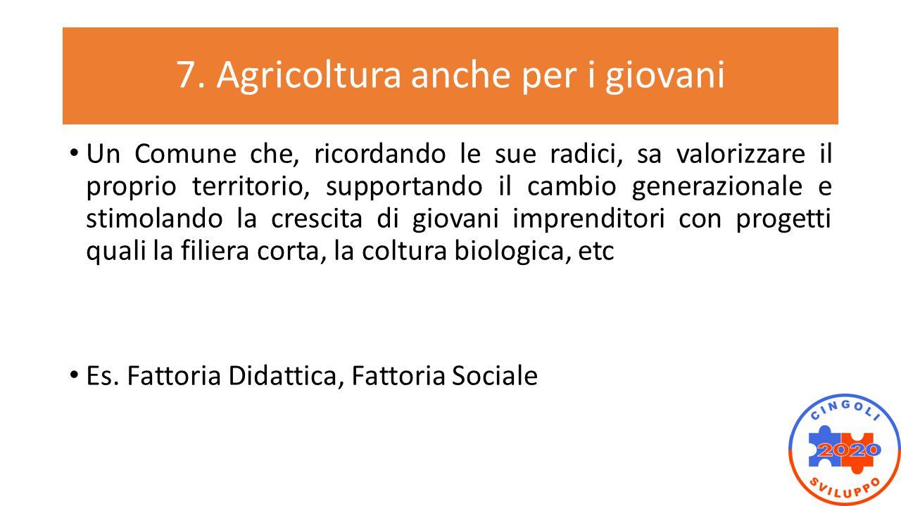 7. Agricoltura anche per i giovani