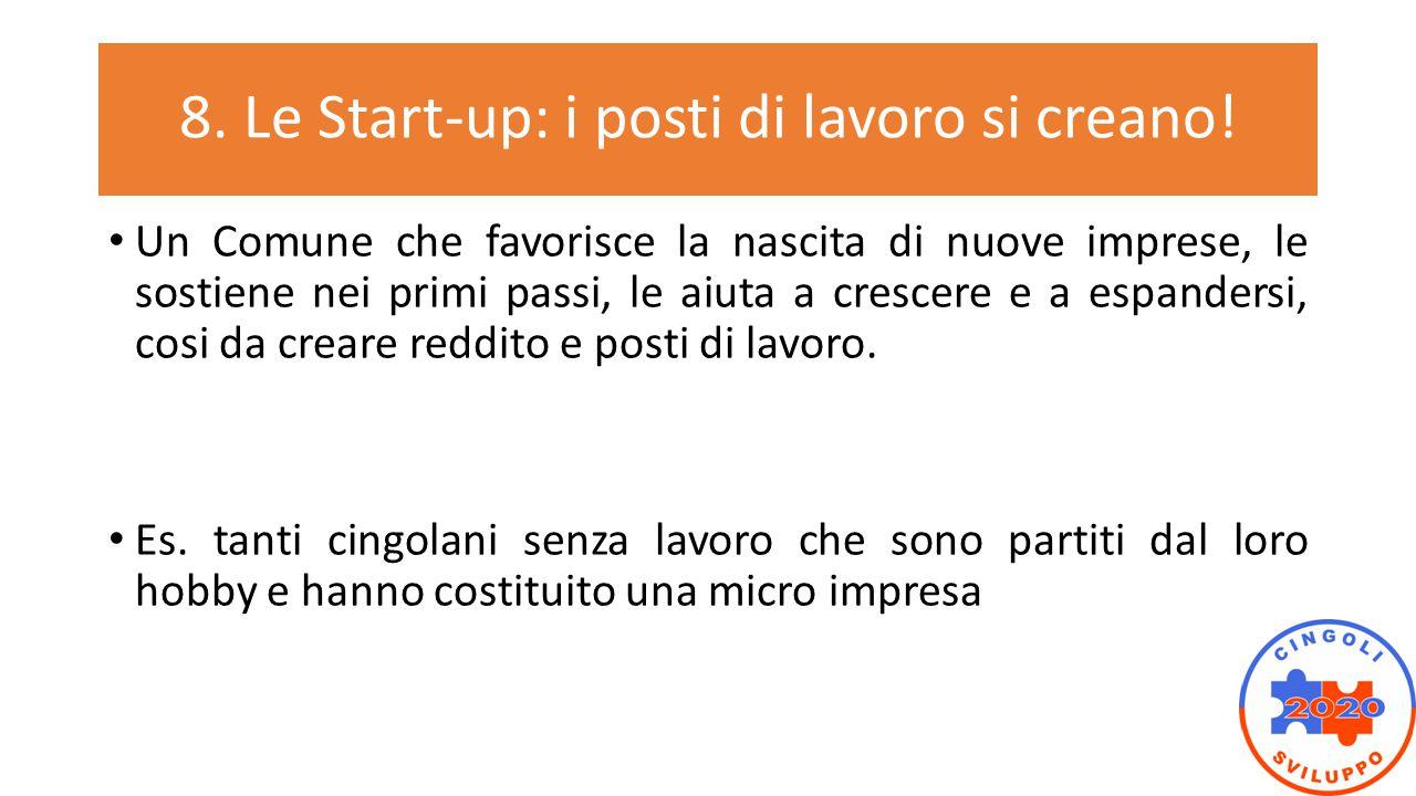 8. Le Start-up: i posti di lavoro si creano!