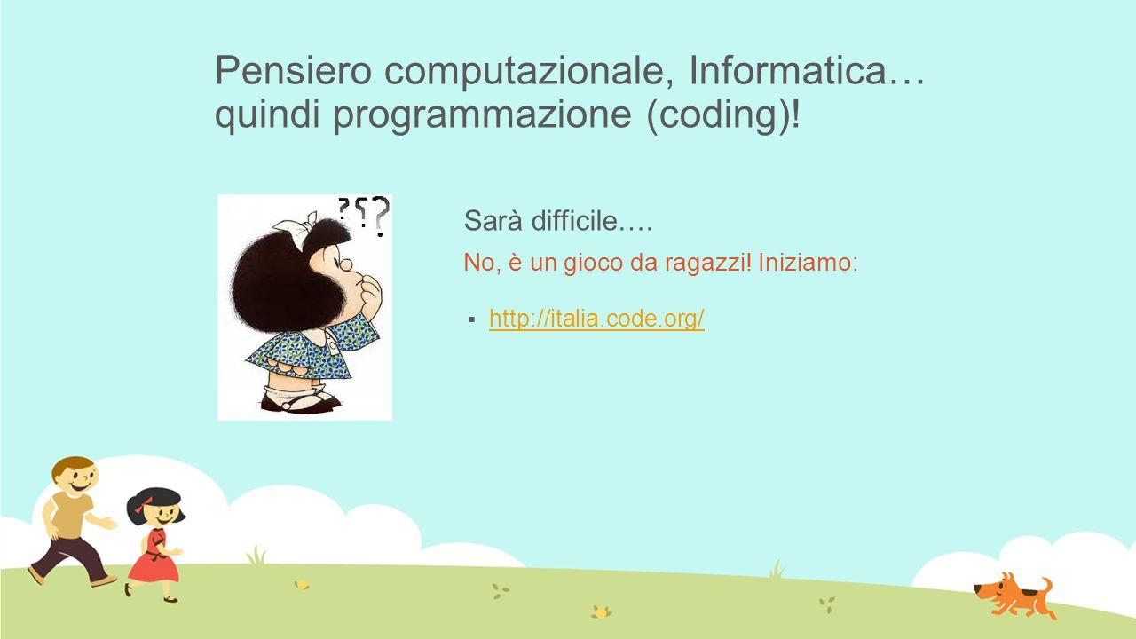 Pensiero computazionale, Informatica… quindi programmazione (coding)!