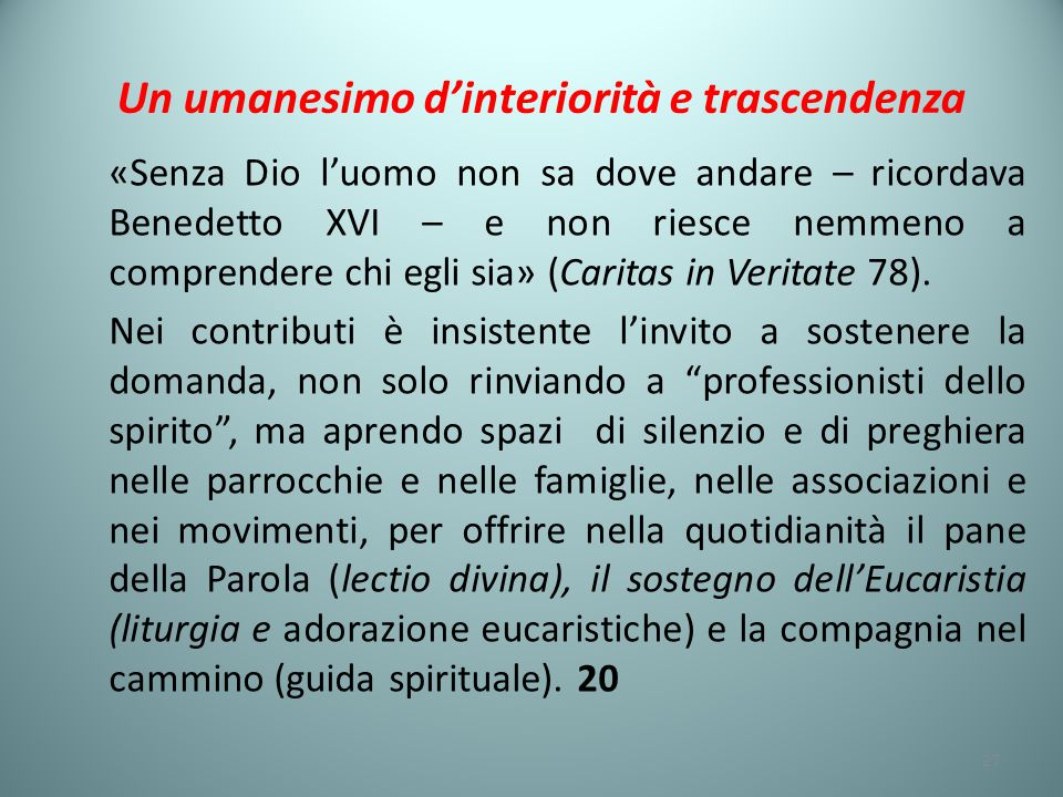 Un umanesimo d'interiorità e trascendenza